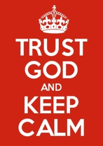 Reversed the order because you can't keep calm without first trusting God!
